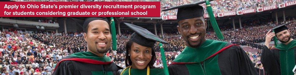 Apply to Ohio State's premier diversity recruitment program for students considering graduate or professional school