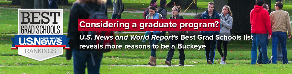 Considering a graduate program? U.S. News and World Report's Best Grad Schools list reveals more reasons to be a Buckeye